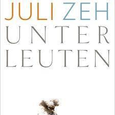 000-julie zeh-unterleuten-roman-cellensia-celle-