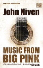 Music from Big Pink von John Niven-buch-schriftsaetzer-wordpress-blog-rockmusik-bob daylan-the band-woodstock
