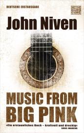 Music from Big Pink von John Niven-buch-schriftsaetzer-wordpress-blog-rockmusik-bob daylan-the band-woodstock