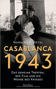casablanca 1943-norbert pötzl-buch-rezension-schriftsaetzer-wordpress-blog-cellensia-celle