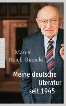 Meine deutsche Literatur seit 1945 von Marcel Reich-Ranicki