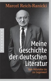 Meine Geschichte der deutschen Literatur von Marcel Reich-Ranicki